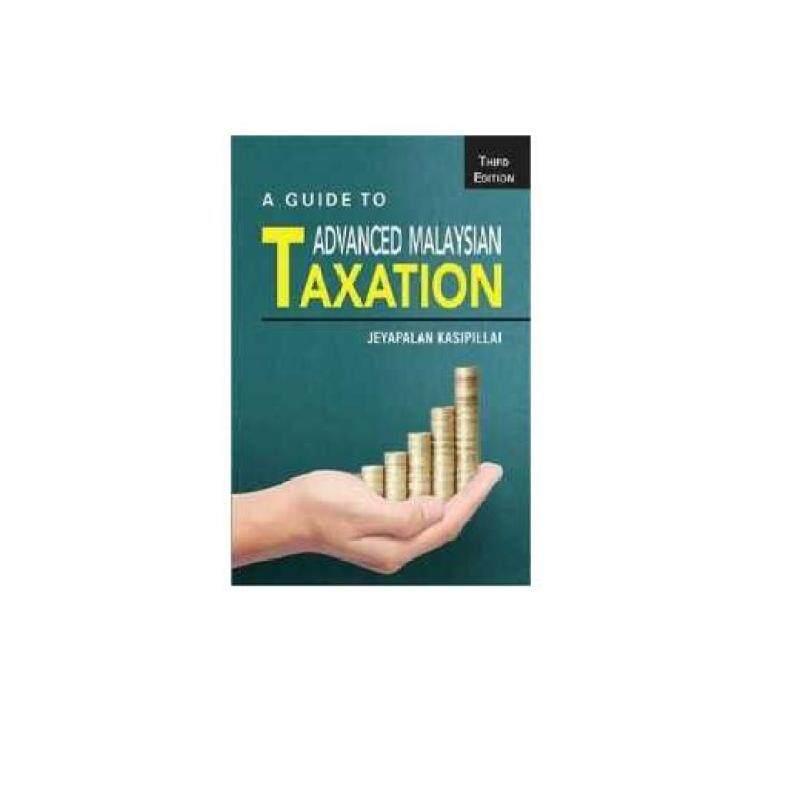 A Guide to Malaysian Taxation 4e - ISBN : 9789670761268 Malaysia