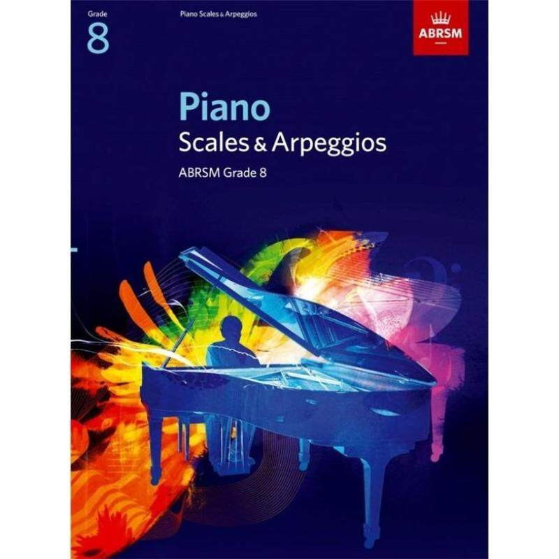 ABRSM PIANO SCALES AND ARPEGGIOS: FROM 2009 (GRADE 8) Malaysia