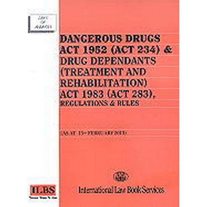 Dangerous drugs act 1952 (act 234) and drug dependents (treatment and rehabilition) act 1983 (act 283) and regulations and rules Akta Dadah Berbahaya, 1952. English Laws of Malaysia / - ISBN: 9789678917339 Malaysia