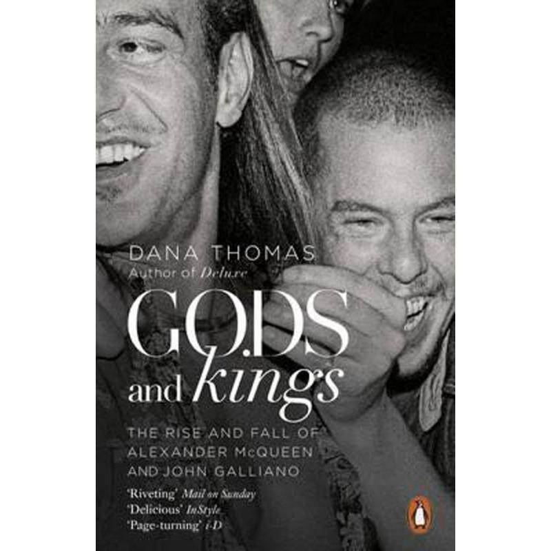 Gods and Kings : The Rise and Fall of Alexander Mcqueen and John Galliano Malaysia