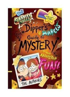 Gravity Falls Dipper's and Mabel's Guide to Mystery and NonstopFun! (Guide to Life)