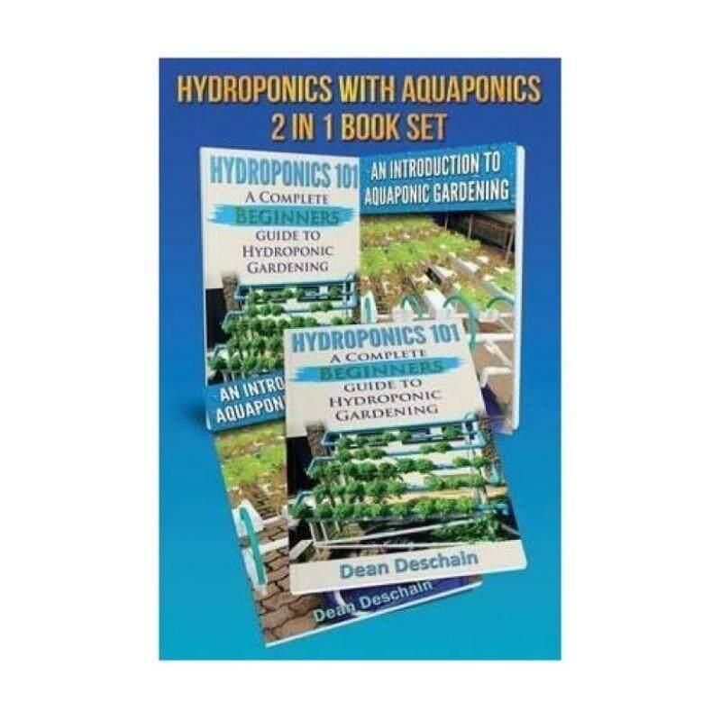 Hydroponics - Aquaponics 2 in 1 Book Set Book: Book 1: Hydroponics 101 - Book 2: An Introduction to Aquaponic Gardening (First Editions) Malaysia