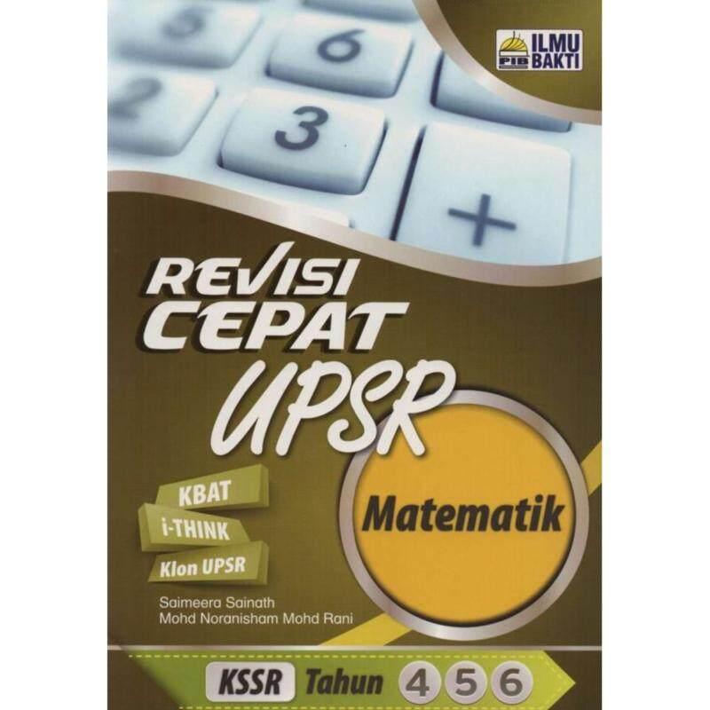 ILMU BAKTI Revisi Cepat UPSR Matematik KSSR tahun 4.5.6 Malaysia
