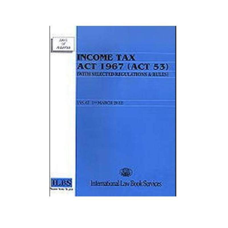 Income Tax Act 1967 (Act 53) (With Selected Regulations & Rules) - ISBN : 9789678924382 Malaysia