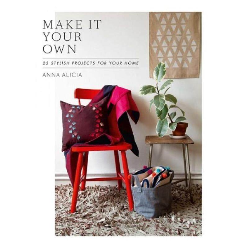 Make It Your Own: 25 Stylish Projects for Your Home (HB) 9781742705996 Malaysia