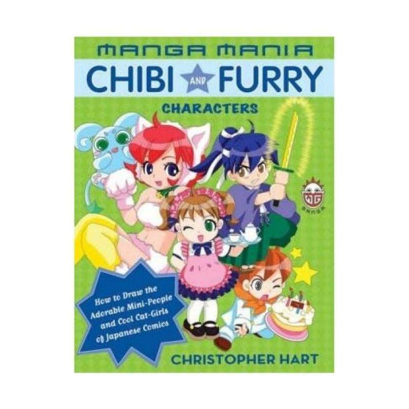 Manga Mania: Chibi and Furry Characters - How to Draw the Adorable Mini-people and Cool Cat-girls of the Japanese Comics Malaysia