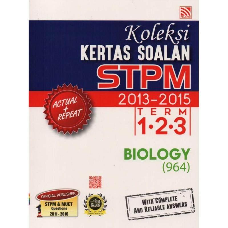 Pelangi Koleksi Kertas Soalan STPM 2013-2015 Term 1.2.3 Biology (964) Malaysia