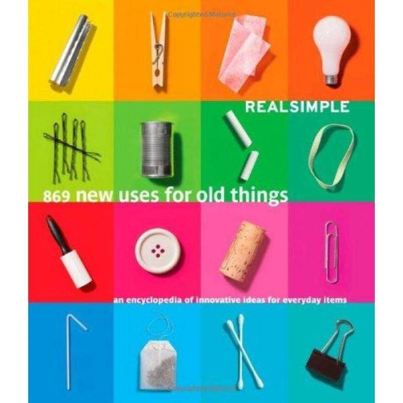 Real Simple: 869 New Uses for Old Things (HB) 9781603201407 Malaysia