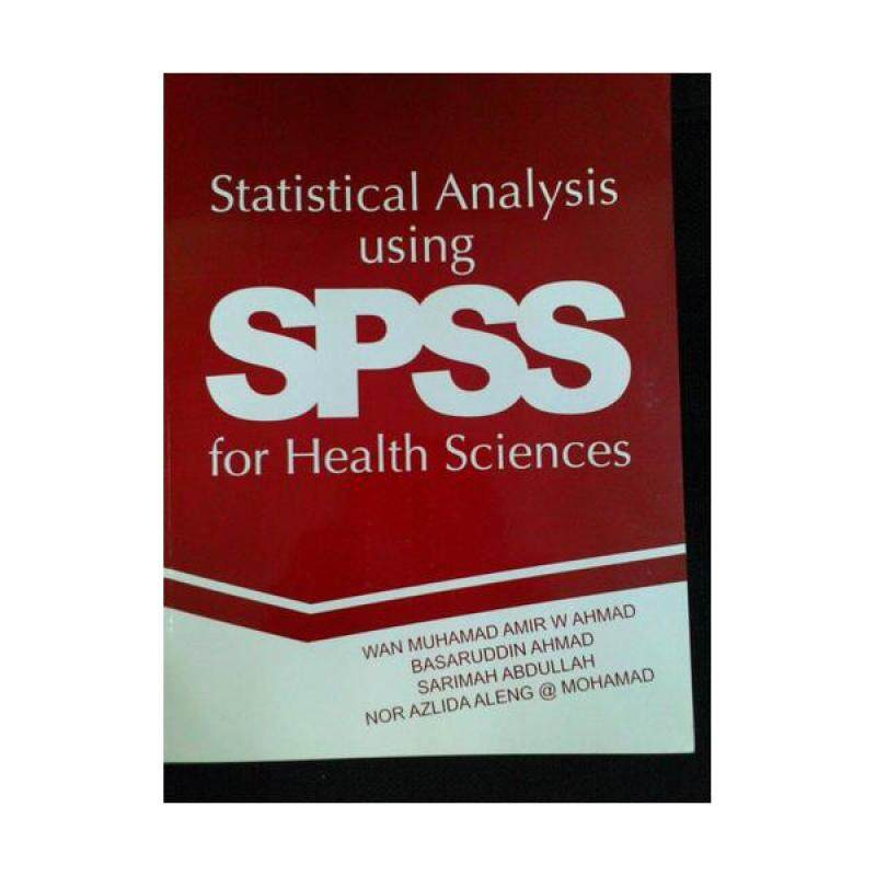 Statistical Analysis Using SPSS for Health Sciences (C95) Malaysia