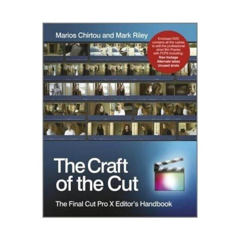 The Craft of the Cut: The Final Cut Pro X Editors Handbook [With DVD] Malaysia