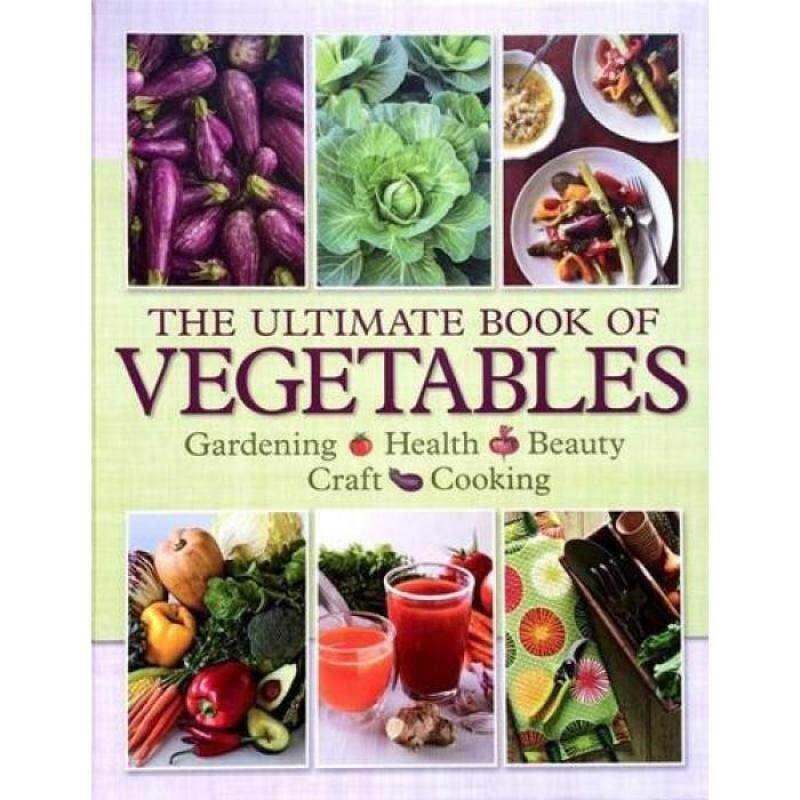 The Ultimate Book of Vegetables: Gardening, Health, Beauty, Craft, Cooking (HB) 9781922085290 Malaysia