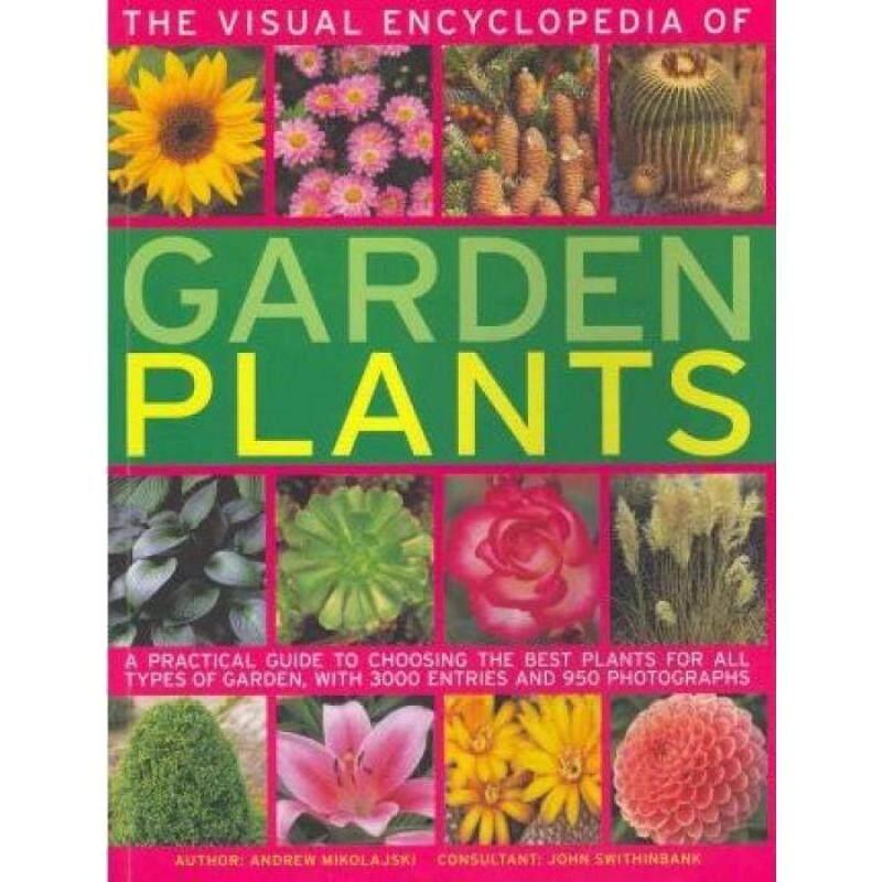 The Visual Encyclopedia Of Garden Plants Malaysia