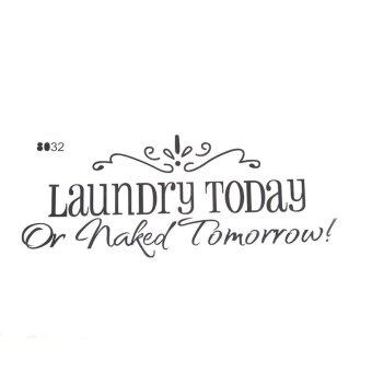 Harga Yingwei LAUNDRY TODAY OR NAKED TOMORROW Laundry Room Wall Art Decal Sticker