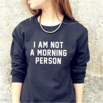 Harga New style Ou Meichao I am not a morning person letter Print long-sleeved hoodie